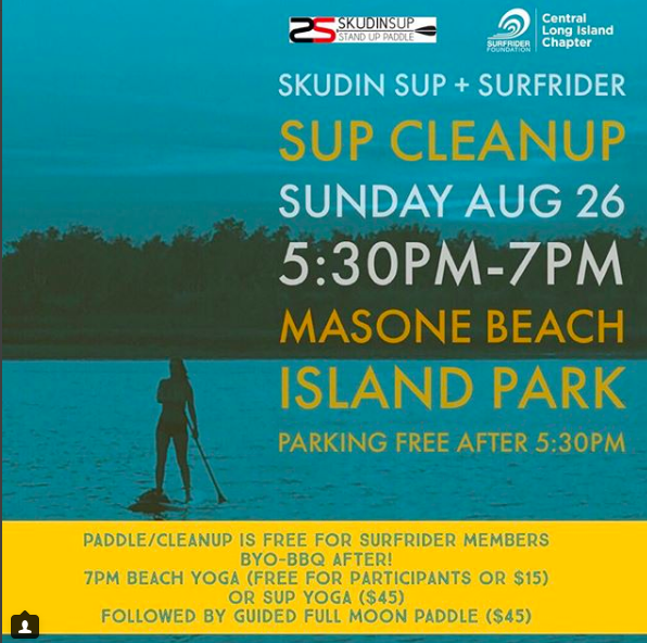 Skudin SUP & Surfrider Cleanup Paddle @ Masone Beach, Island Park: Sunday, August 26th, 5:30pm