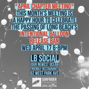 April Chapter Meeting- Happy Hour Celebration for the passing of Long Beach's Intentional Balloon Ban!